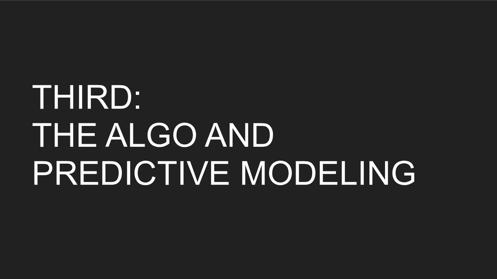 THIRD: THE ALGO AND PREDICTIVE MODELING
