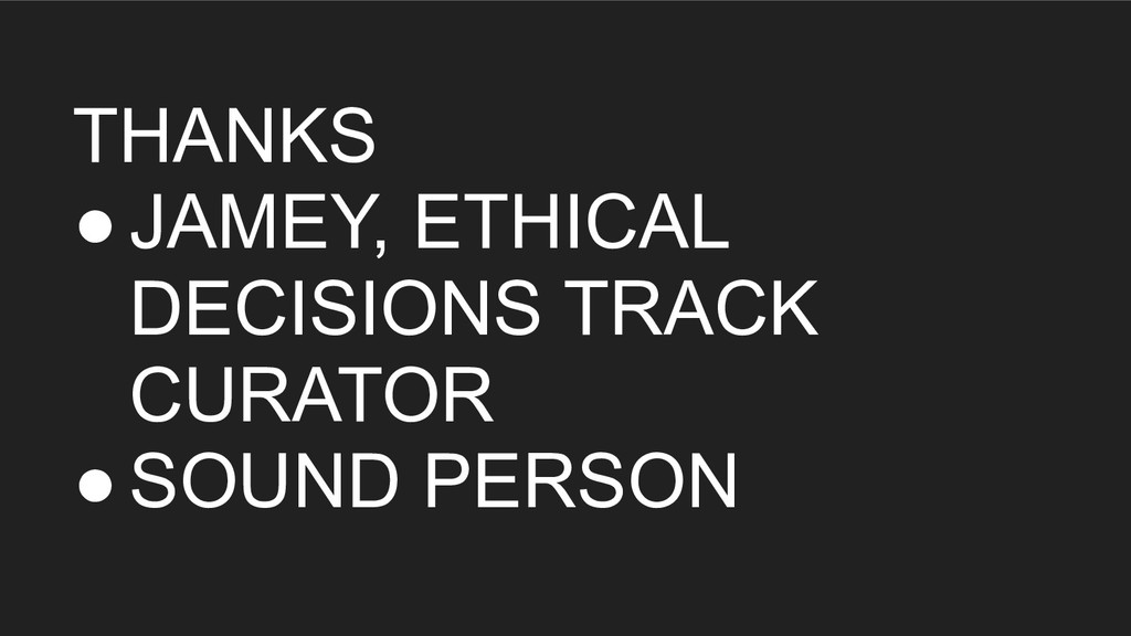 THANKS ●JAMEY, ETHICAL DECISIONS TRACK CURATOR ...