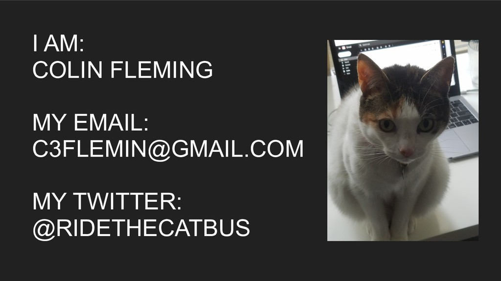 I AM: COLIN FLEMING MY EMAIL: C3FLEMIN@GMAIL.CO...
