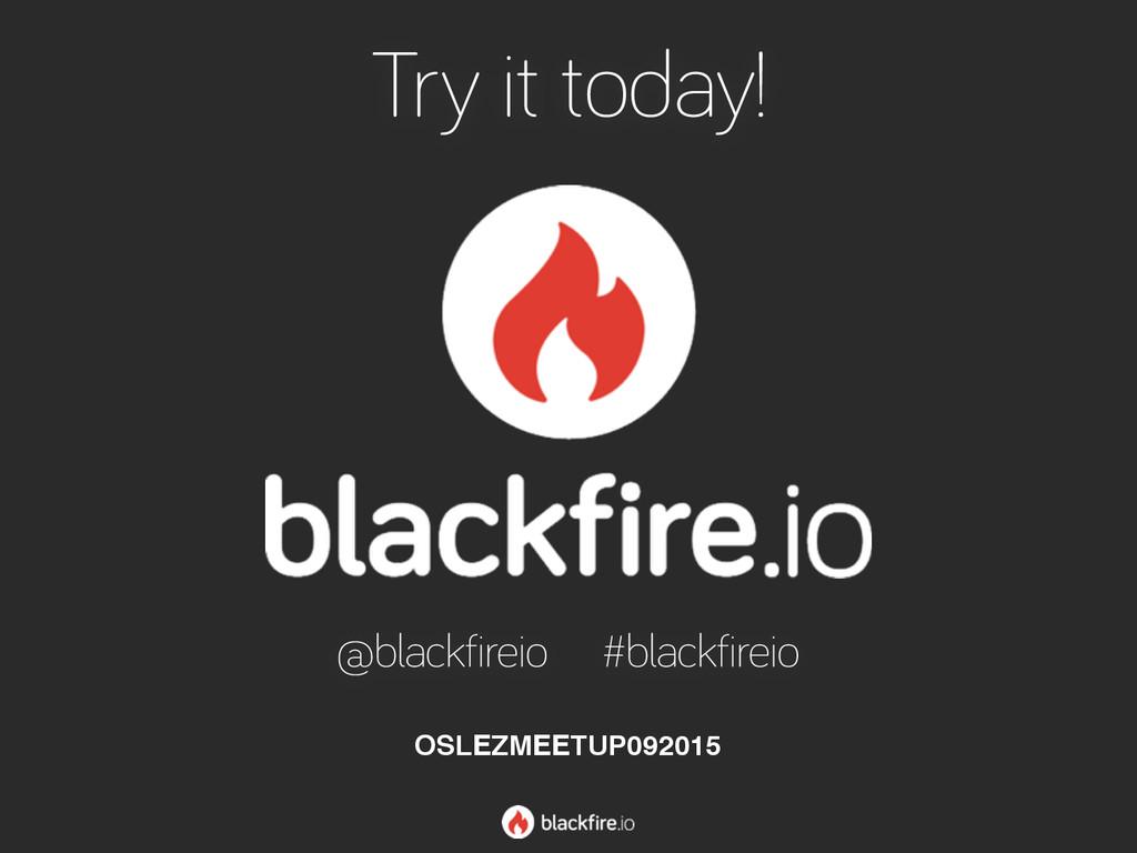 Try it today! @blackfireio #blackfireio OSLEZME...