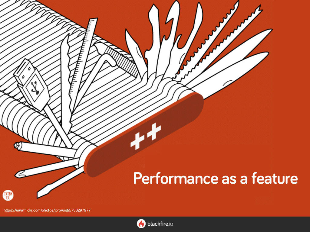 Performance as a feature https://www.flickr.com/...