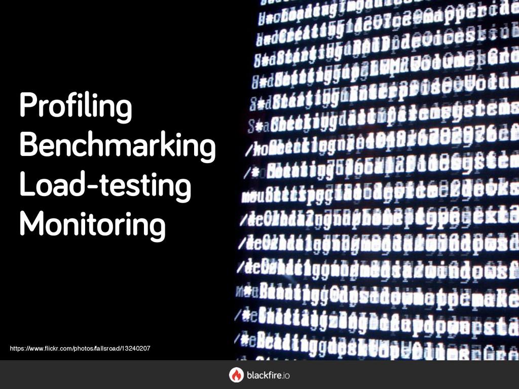 Profiling Benchmarking Load-testing Monitoring ...
