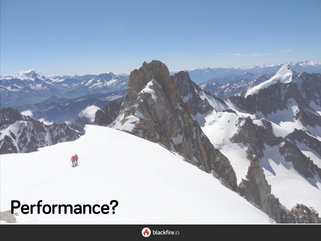 Performance?