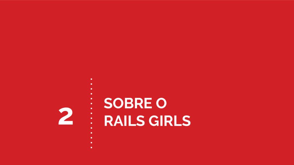 SOBRE O RAILS GIRLS 2