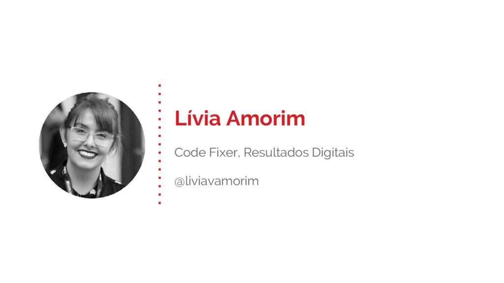 Lívia Amorim Code Fixer, Resultados Digitais @l...