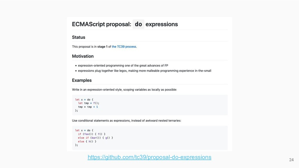 24 https://github.com/tc39/proposal-do-expressi...