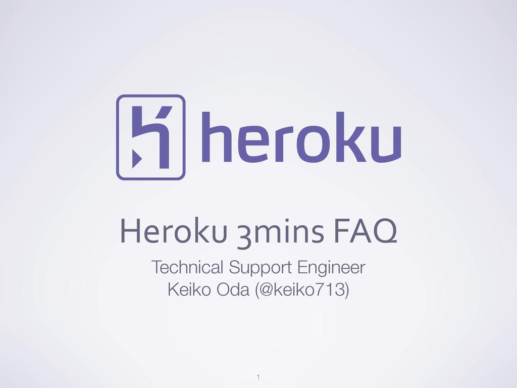 Heroku 3mins FAQ Technical Support Engine...