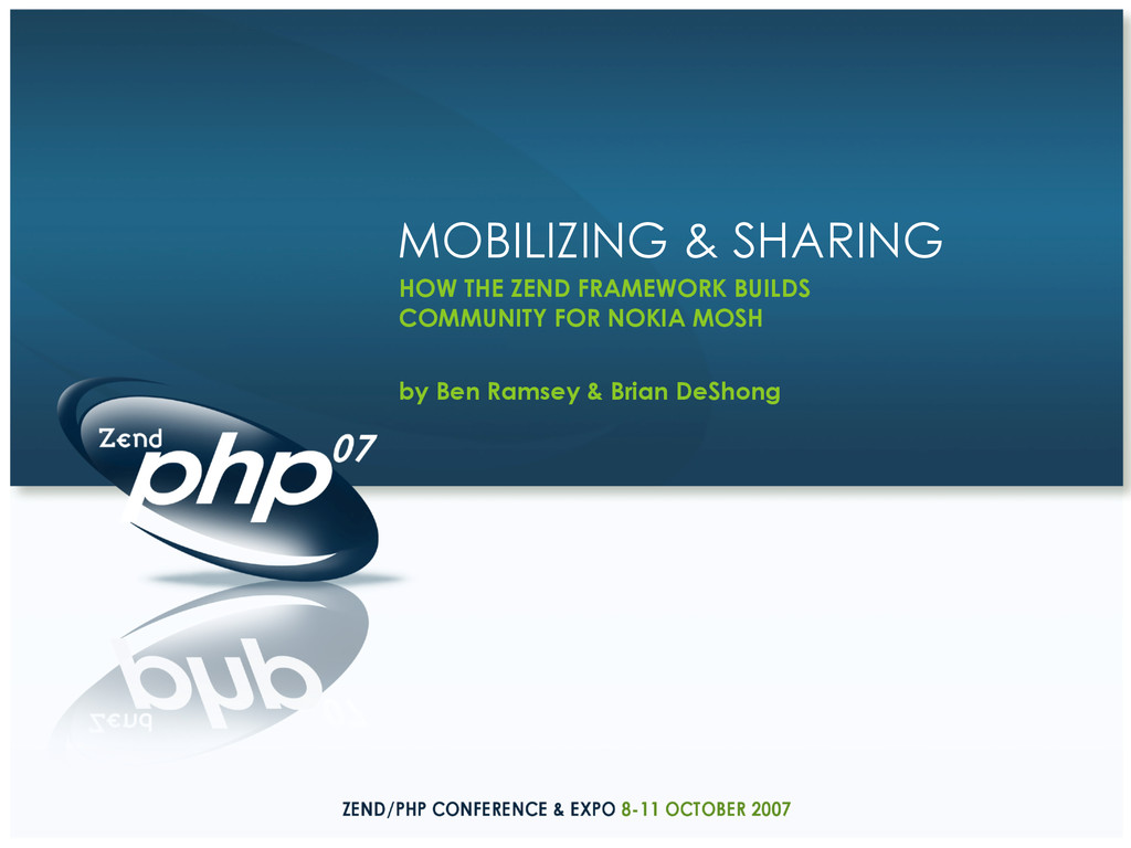 MOBILIZING & SHARING HOW THE ZEND FRAMEWORK BUI...