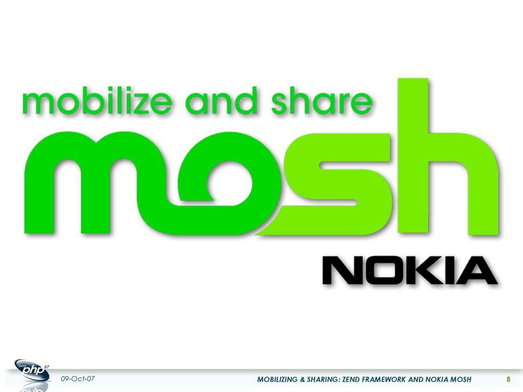 09-Oct-07 MOBILIZING & SHARING: ZEND FRAMEWORK ...
