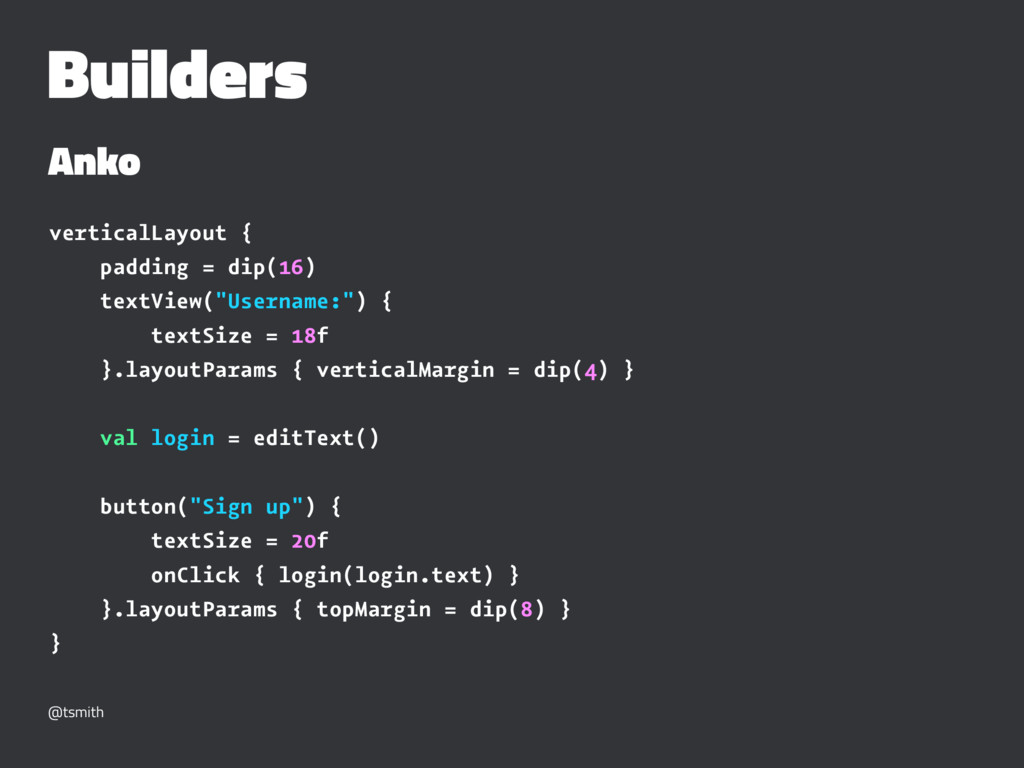 Builders Anko verticalLayout { padding = dip(16...