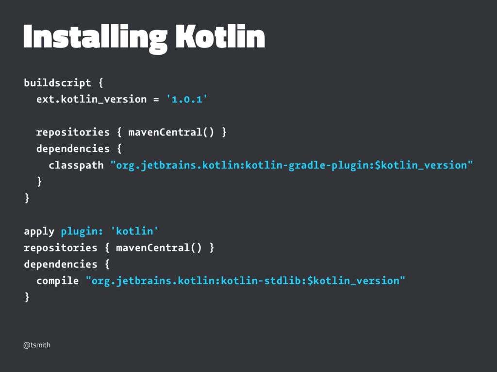 Installing Kotlin buildscript { ext.kotlin_vers...