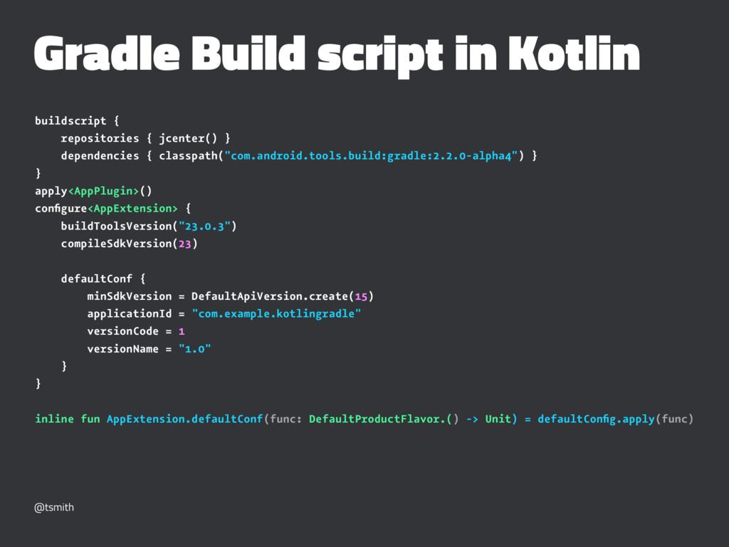 Gradle Build script in Kotlin buildscript { rep...
