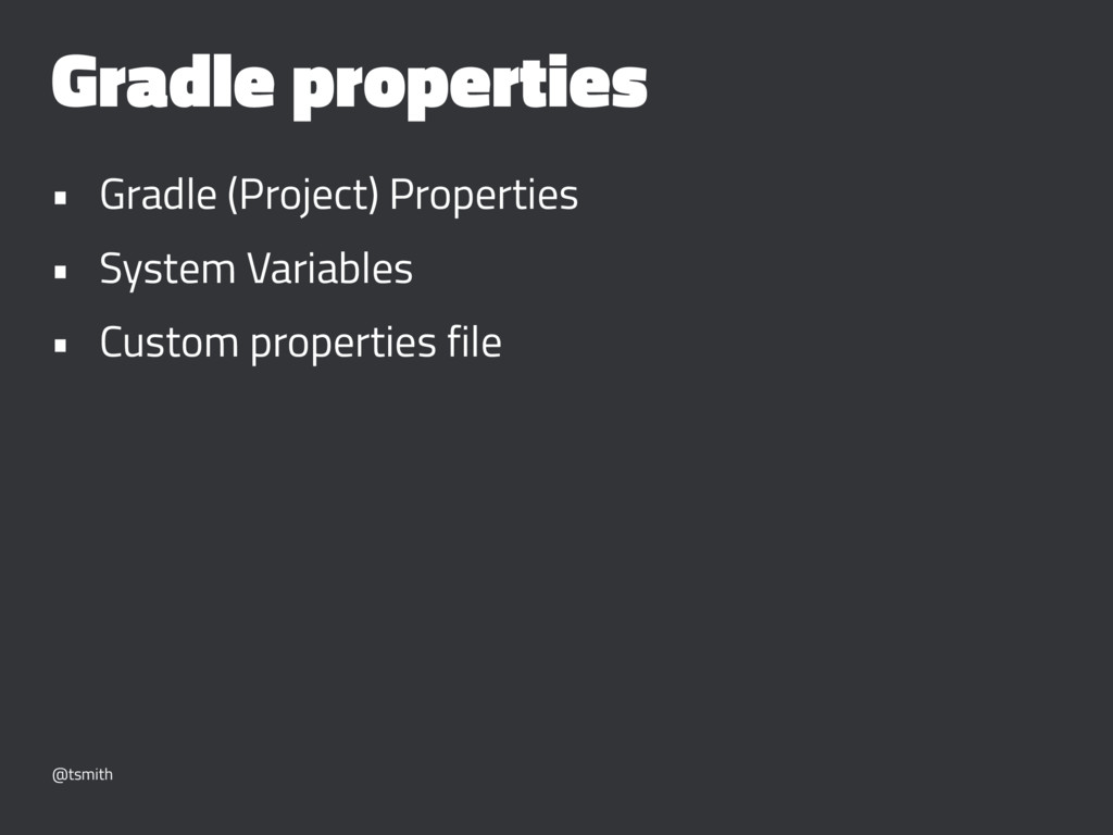 Gradle properties • Gradle (Project) Properties...
