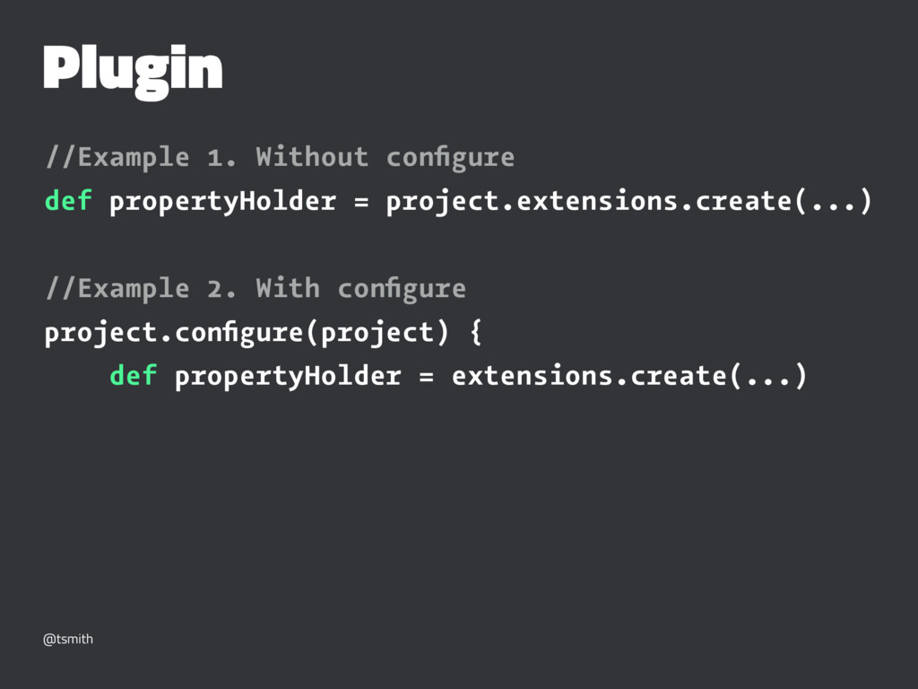 Plugin //Example 1. Without configure def proper...
