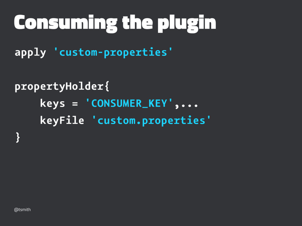 Consuming the plugin apply 'custom-properties' ...