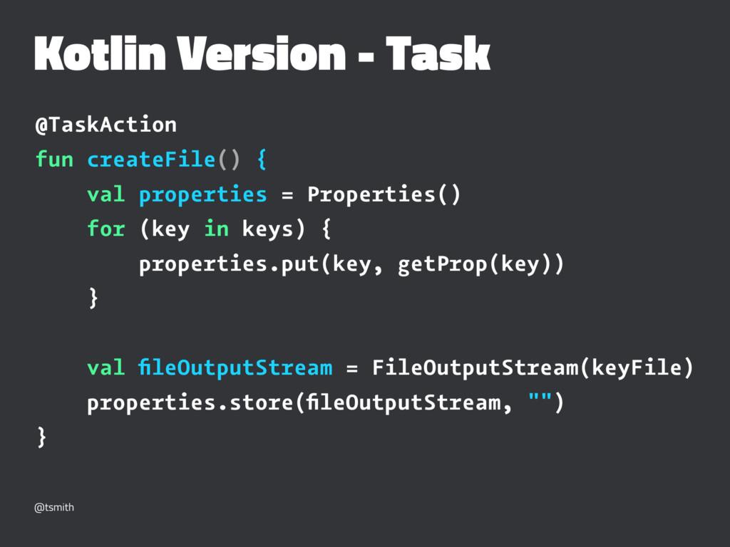 Kotlin Version - Task @TaskAction fun createFil...