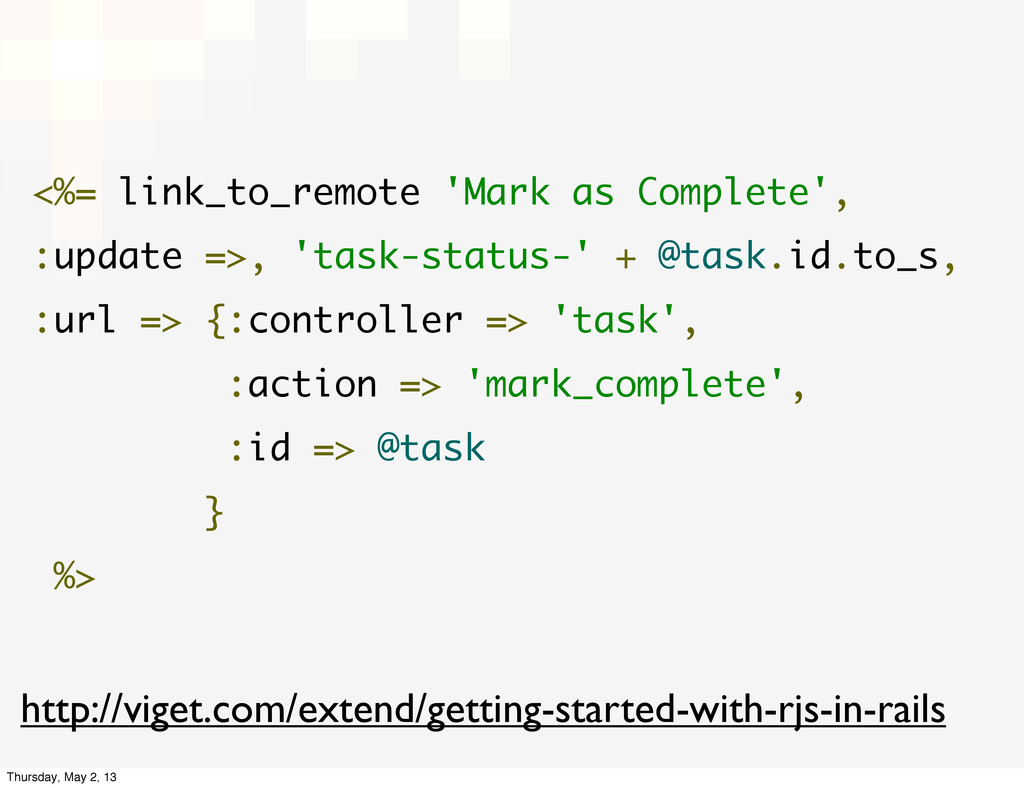 <%= link_to_remote 'Mark as Complete', :update ...