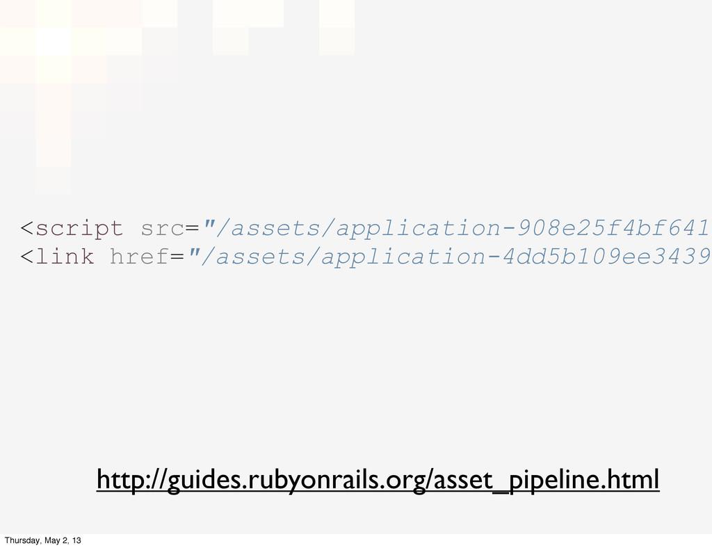 "<script src=""/assets/application-908e25f4bf6418..."