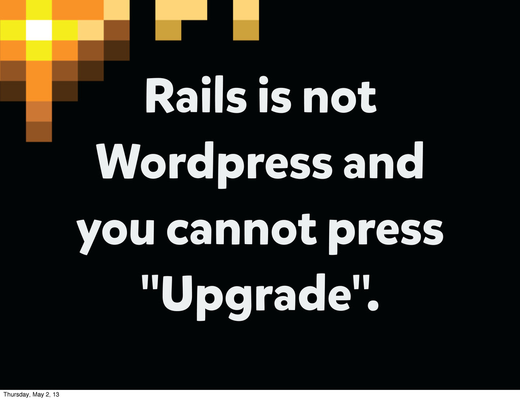 """Rails is not Wordpress and you cannot press """"Up..."""