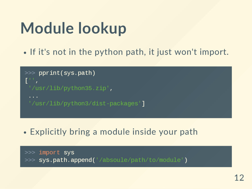 Module lookup If it's not in the python path, i...