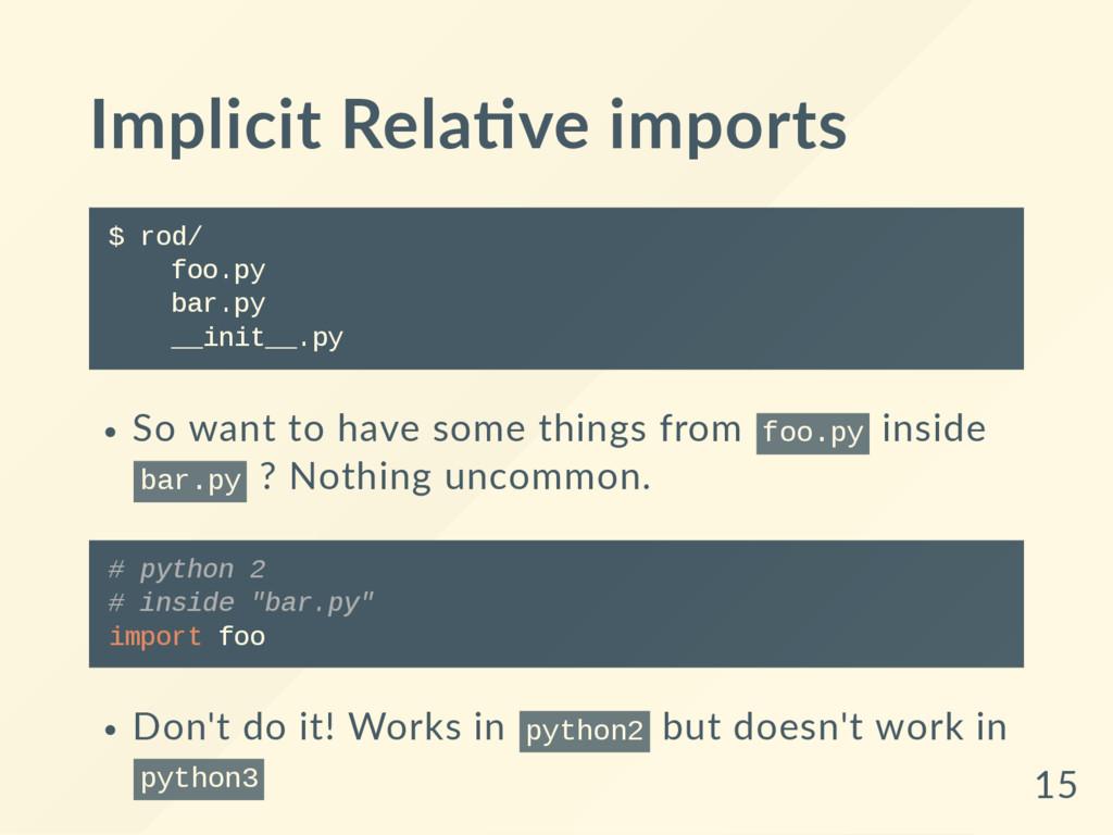 Implicit Rela ve imports $ r o d / f o o . p y ...