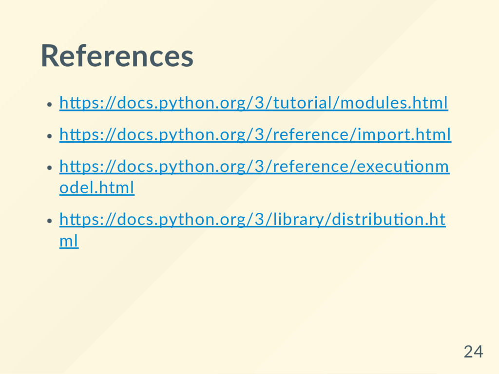 References h ps://docs.python.org/3/tutorial/mo...
