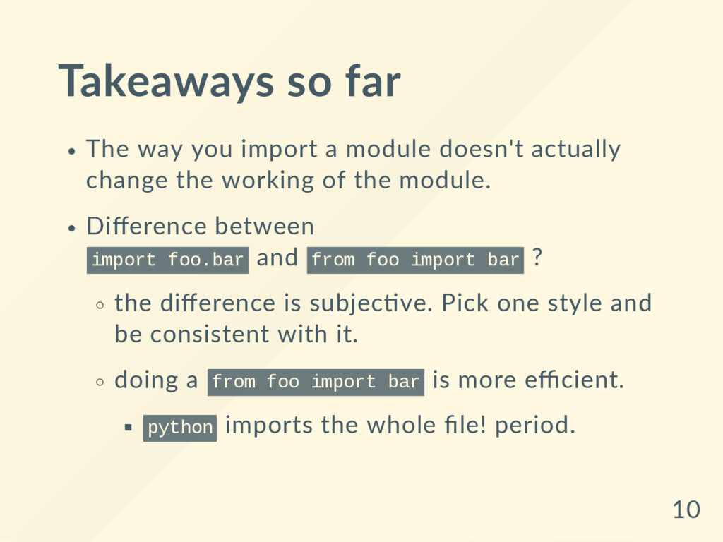 Takeaways so far The way you import a module do...