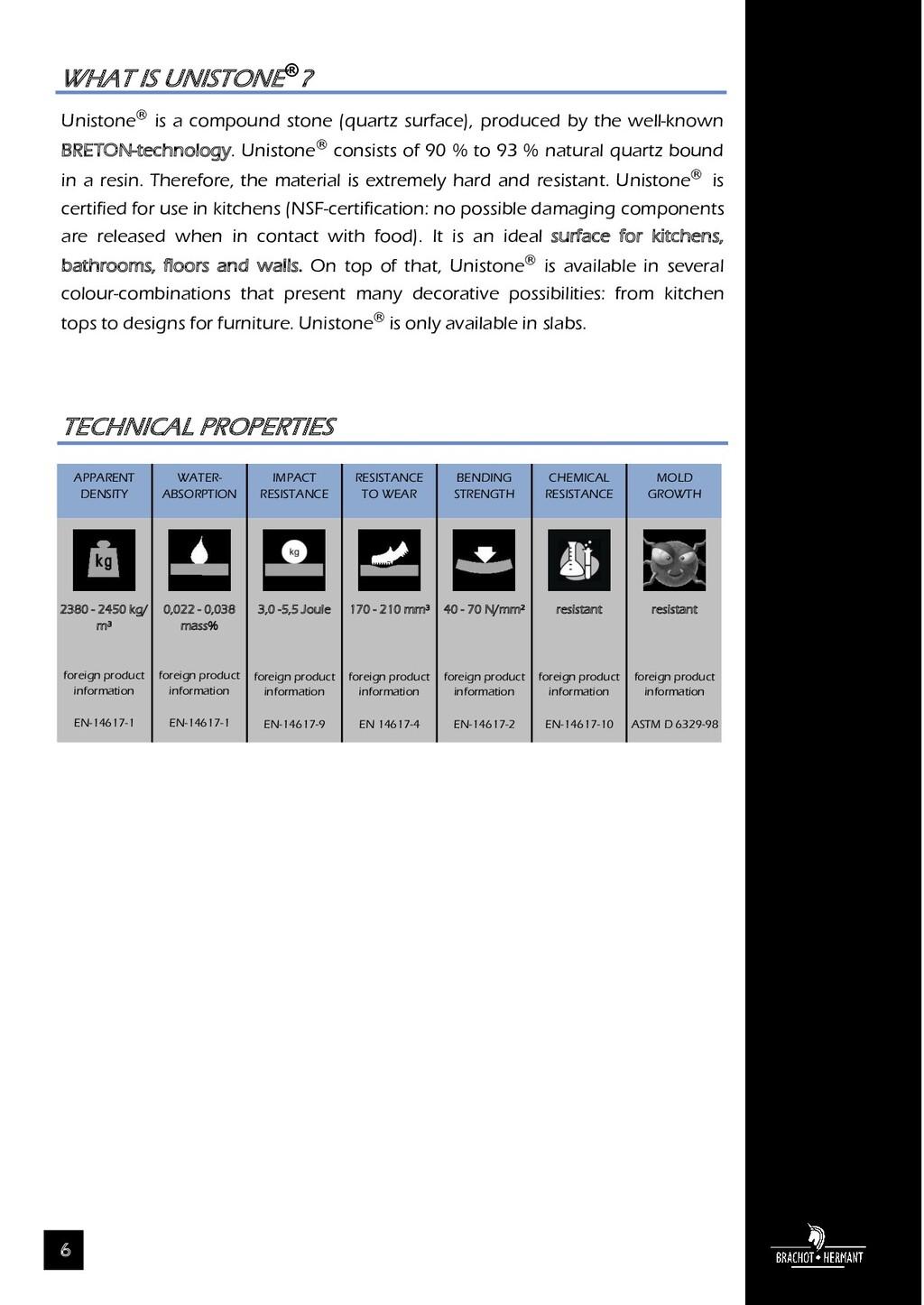 6 Unistone® is a compound stone (quartz surface...