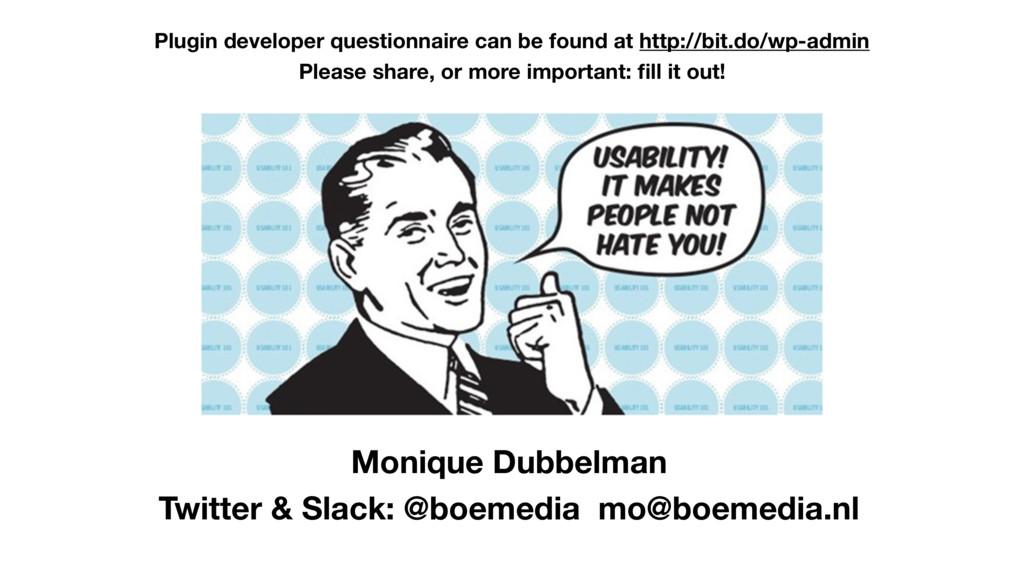 Monique Dubbelman Twitter & Slack: @boemedia mo...