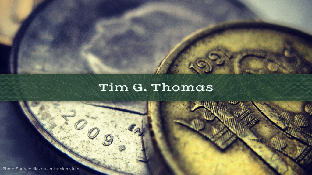 Tim G. Thomas Photo Source: flickr user frankens...
