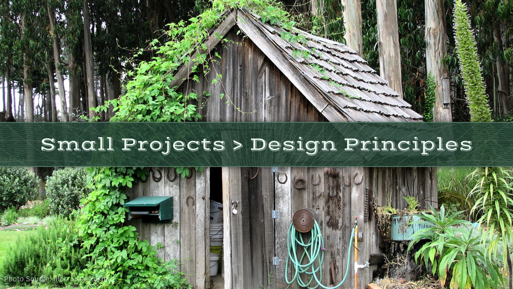 Small Projects > Design Principles Photo Source...
