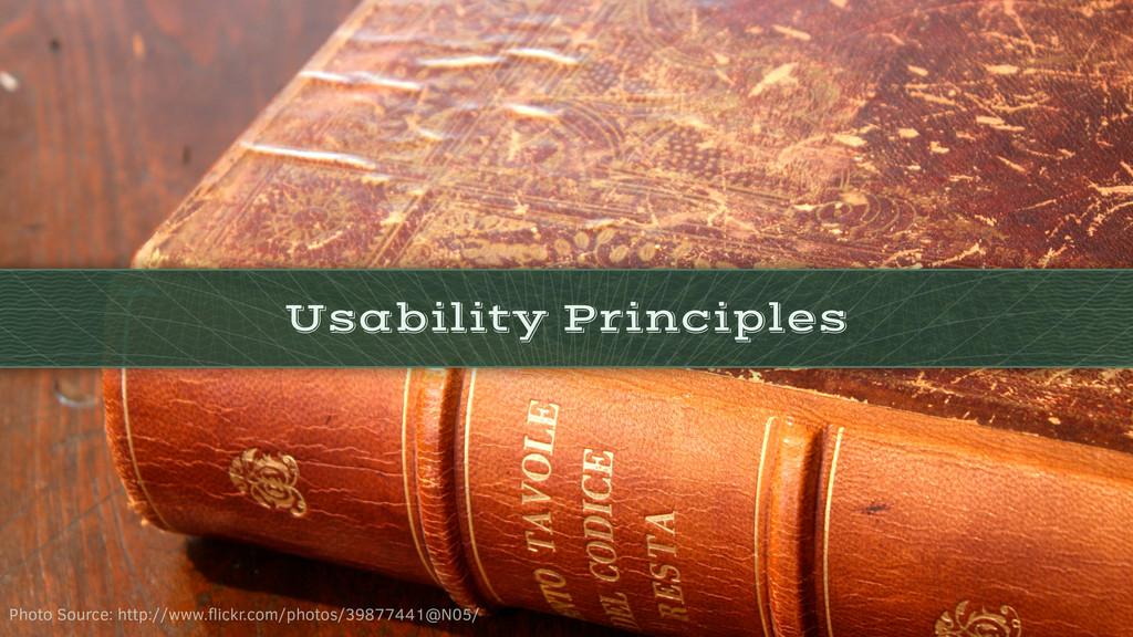 Usability Principles Photo Source: http://www.fl...