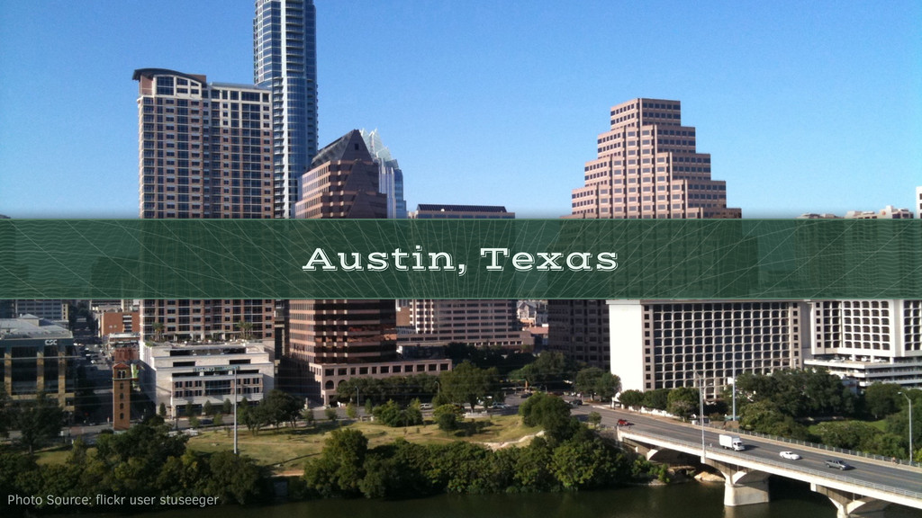 Austin, Texas Photo Source: flickr user stuseeger
