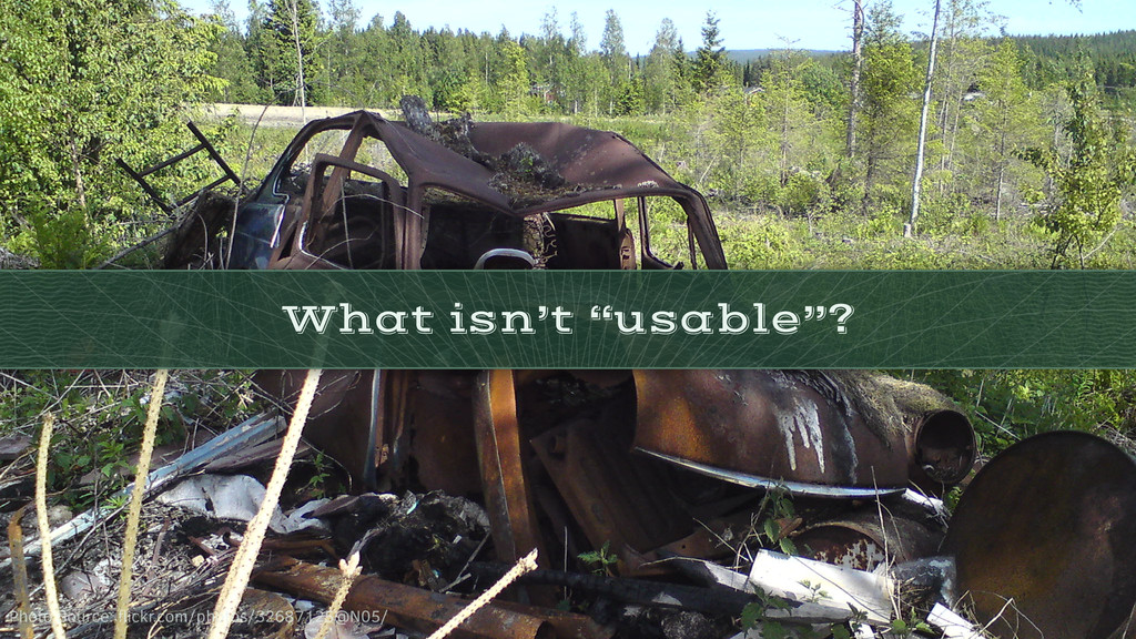 """What isn't """"usable""""? Photo Source: flickr.com/ph..."""
