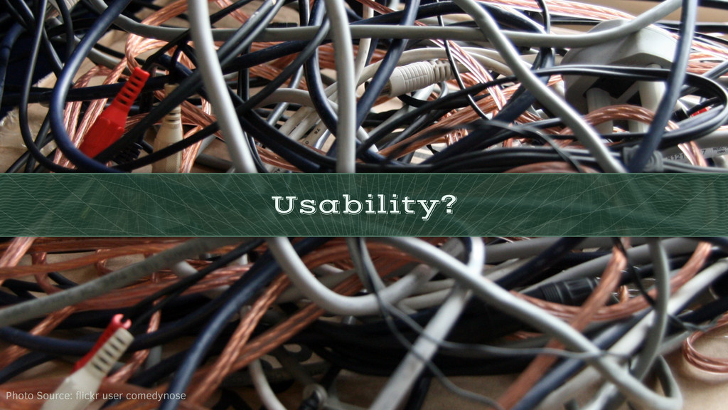 Usability? Photo Source: flickr user comedynose