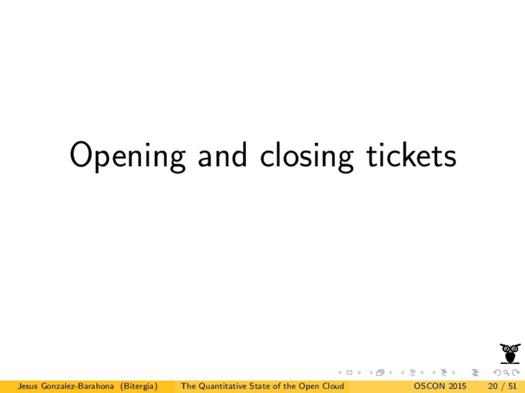 Opening and closing tickets Jesus Gonzalez-Bara...