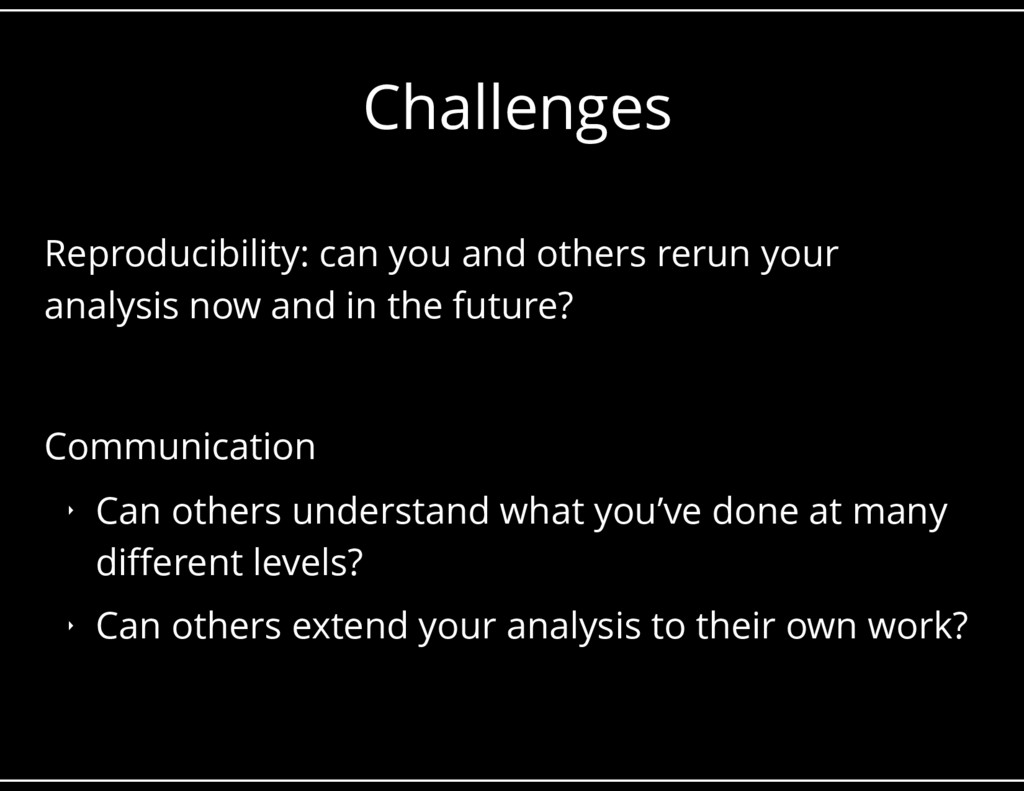 Challenges Reproducibility: can you and others ...