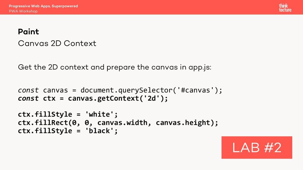 Canvas 2D Context Get the 2D context and prepar...