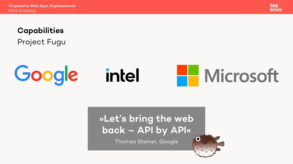 Project Fugu Progressive Web Apps, Superpowered...