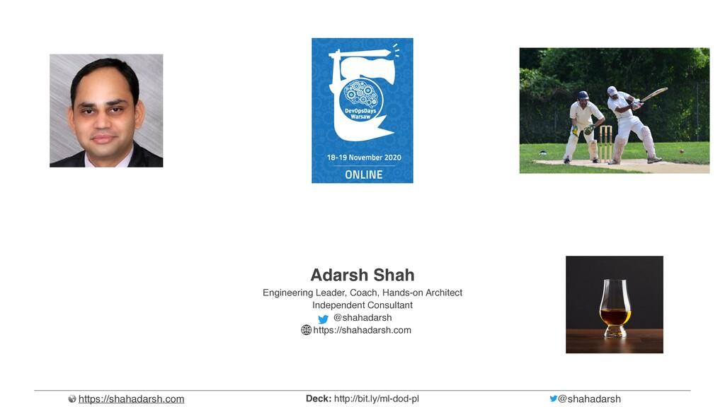 https://shahadarsh.com @shahadarsh Deck: http:/...