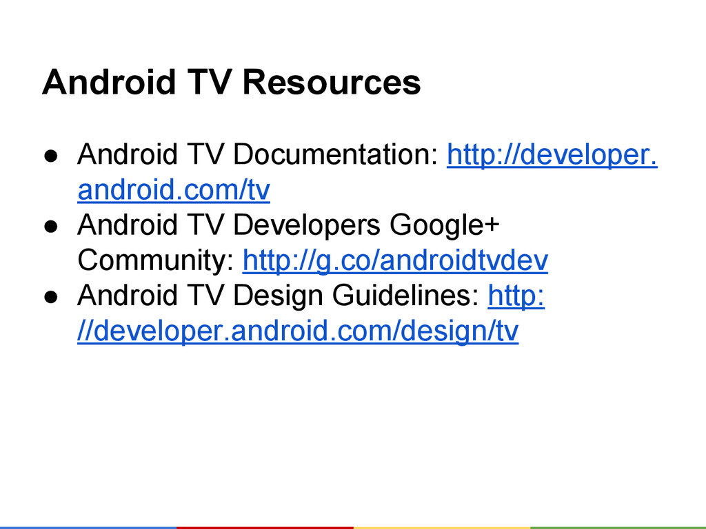 Android TV Resources ● Android TV Documentation...