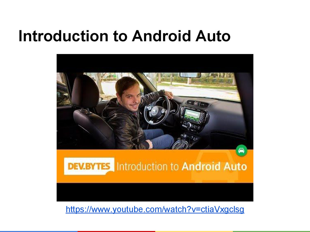 Introduction to Android Auto https://www.youtub...