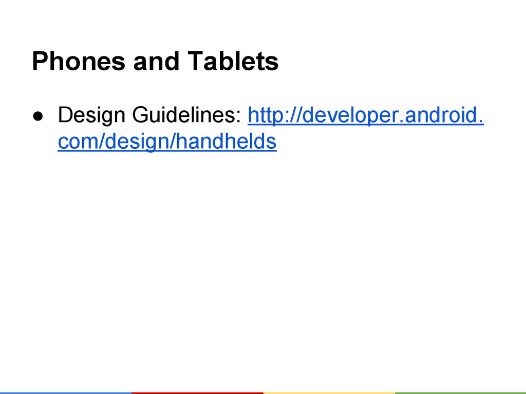 Phones and Tablets ● Design Guidelines: http://...