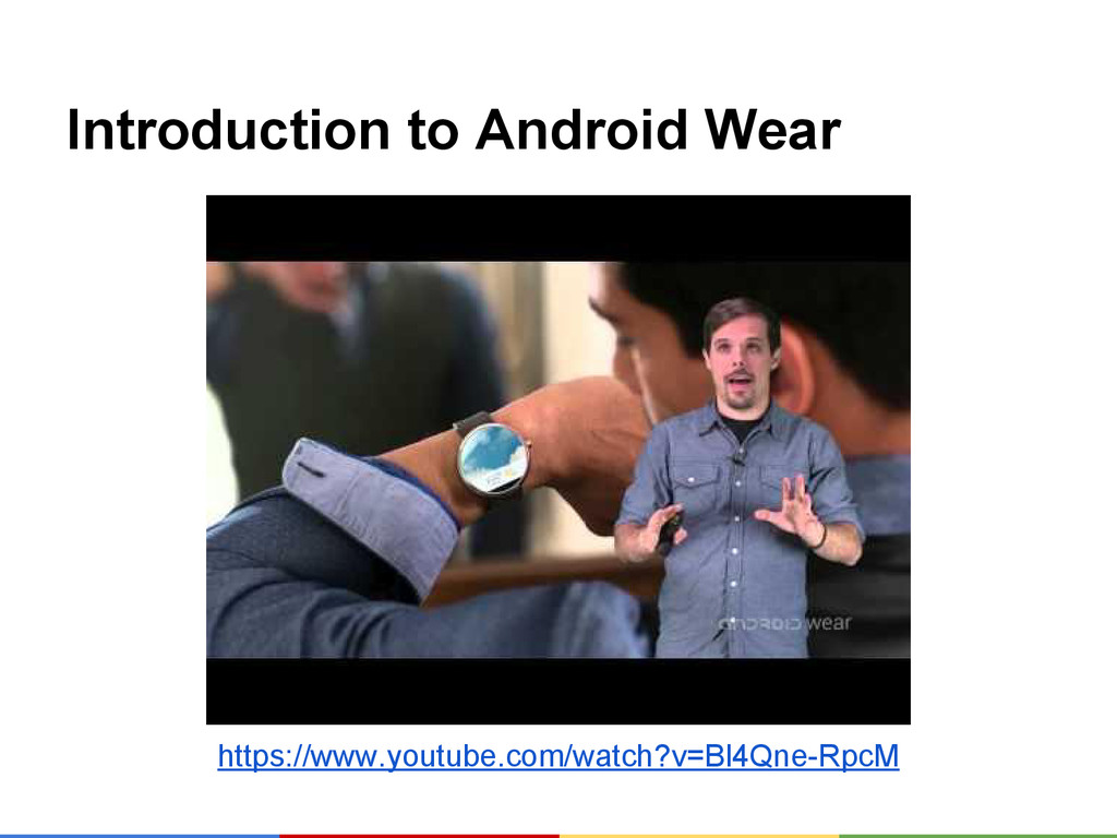 Introduction to Android Wear https://www.youtub...