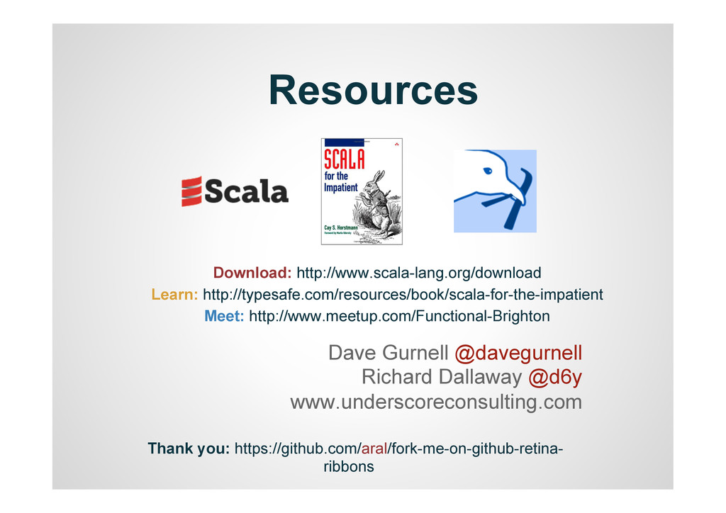 Resources Dave Gurnell @davegurnell Richard Dal...