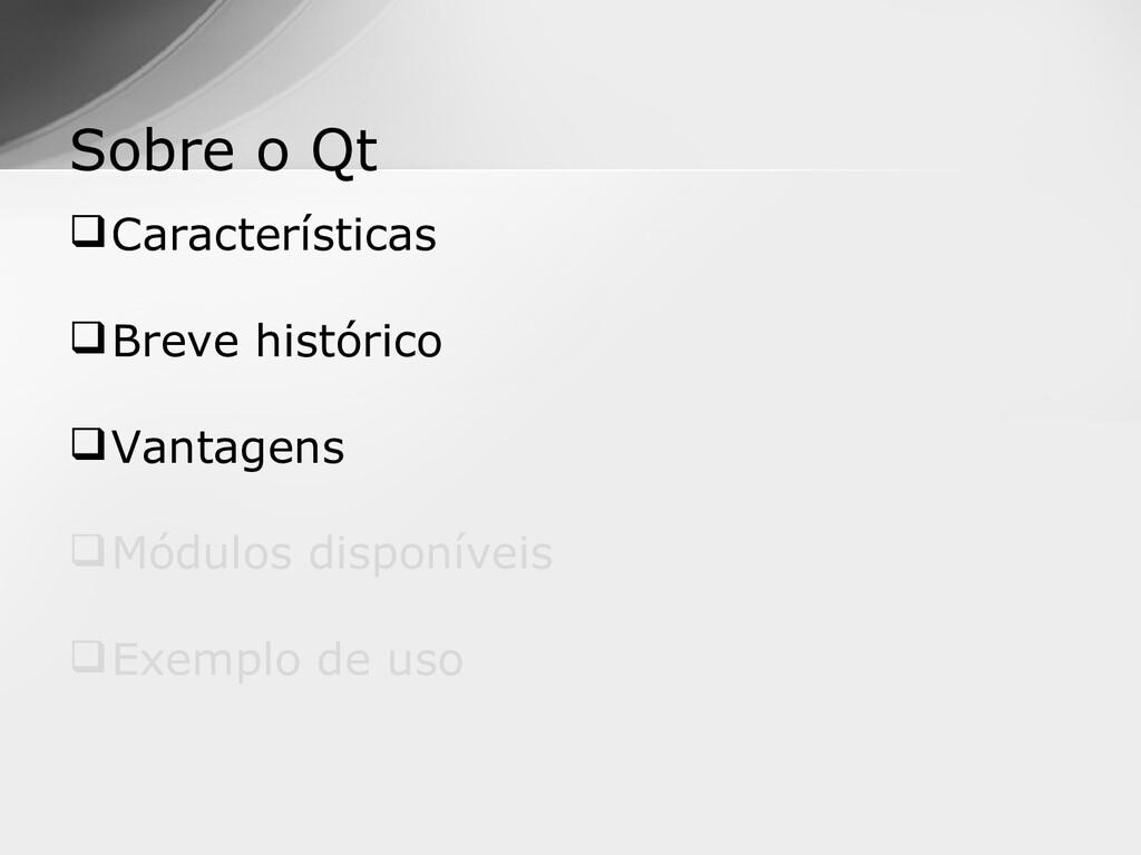 Características Breve histórico Vantagens M...