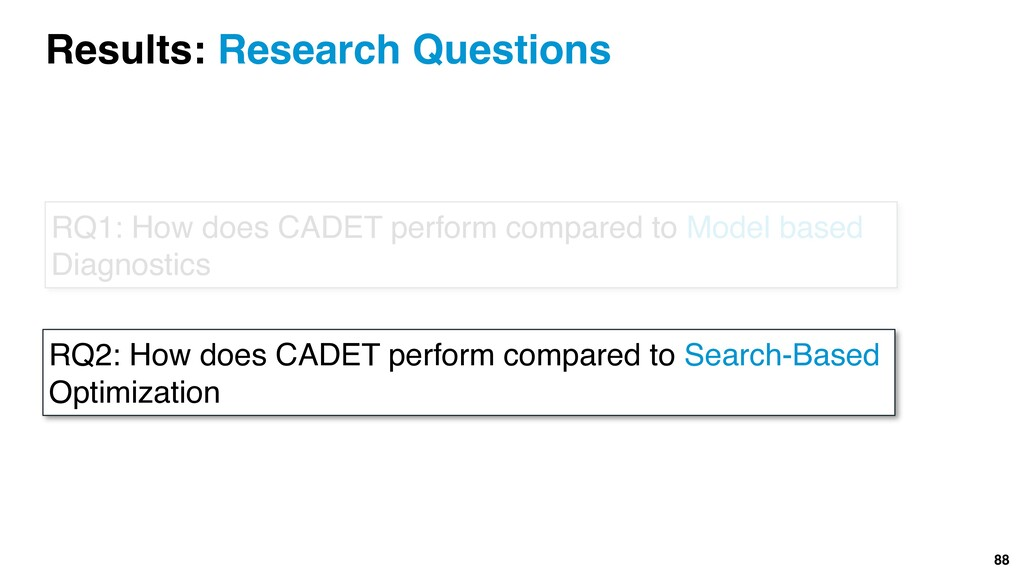 88 RQ1: How does CADET perform compared to Mode...