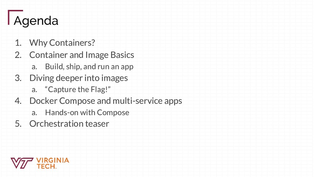 Agenda 1. Why Containers? 2. Container and Imag...