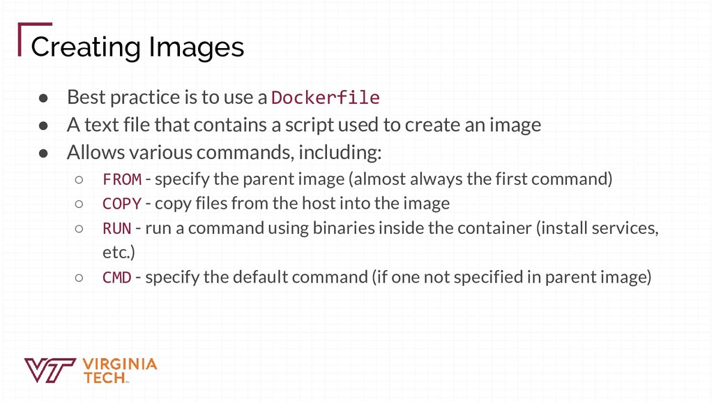 Creating Images ● Best practice is to use a Doc...
