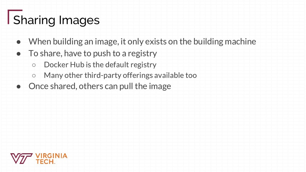 Sharing Images ● When building an image, it onl...